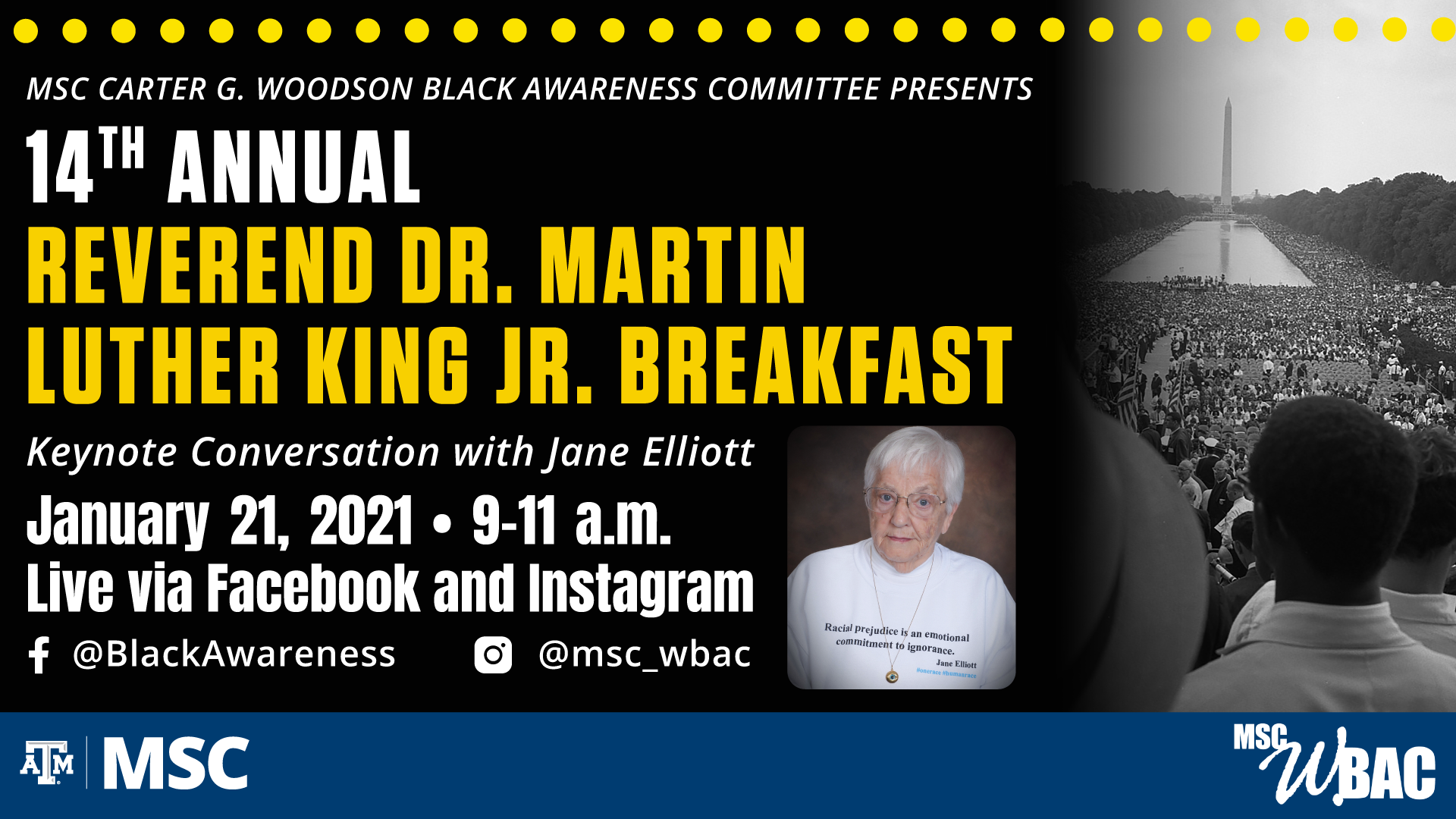 MSC WBAC presents 14th Annual Reverend Dr. Martin Luther King Jr. Breakfast, keynote conversation with Jane Elliot, this January 21,2021 from 9 to 11 a.m. Live via Facebook @BlackAwareness and Live via Instagram @msc_wbac