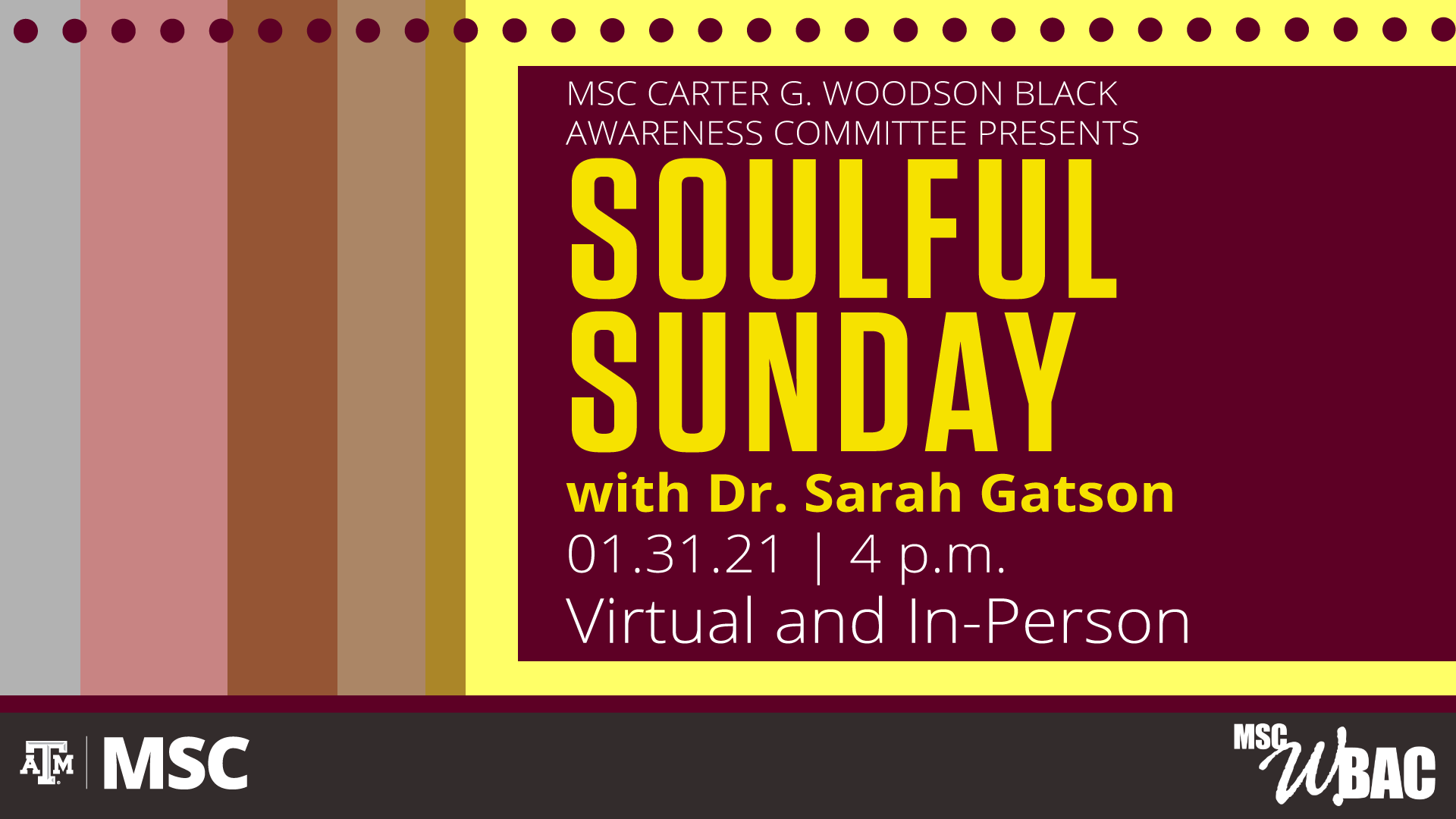 MSC WBAC presents Soulful Sunday with Dr. Sarah Gatson, January 31, 2021 at 4 p.m. Virtual and In-Person