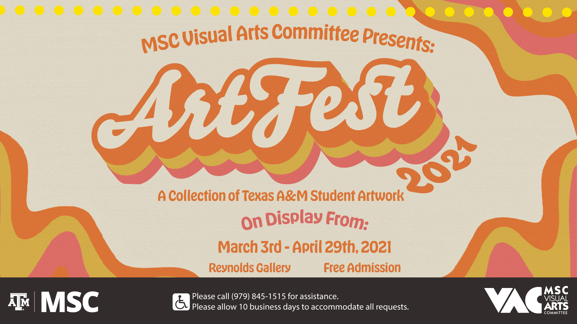 MSC Visual Arts Committee Presents: ArtFest 2021 A Collection of Texas A&M Student Artwork On display from March 3rd to April 29th, 2021 at Reynolds Gallery, Free Admission Please call 979.845.1515 for assistance. Please allow 10 business days to accommodate all requests.