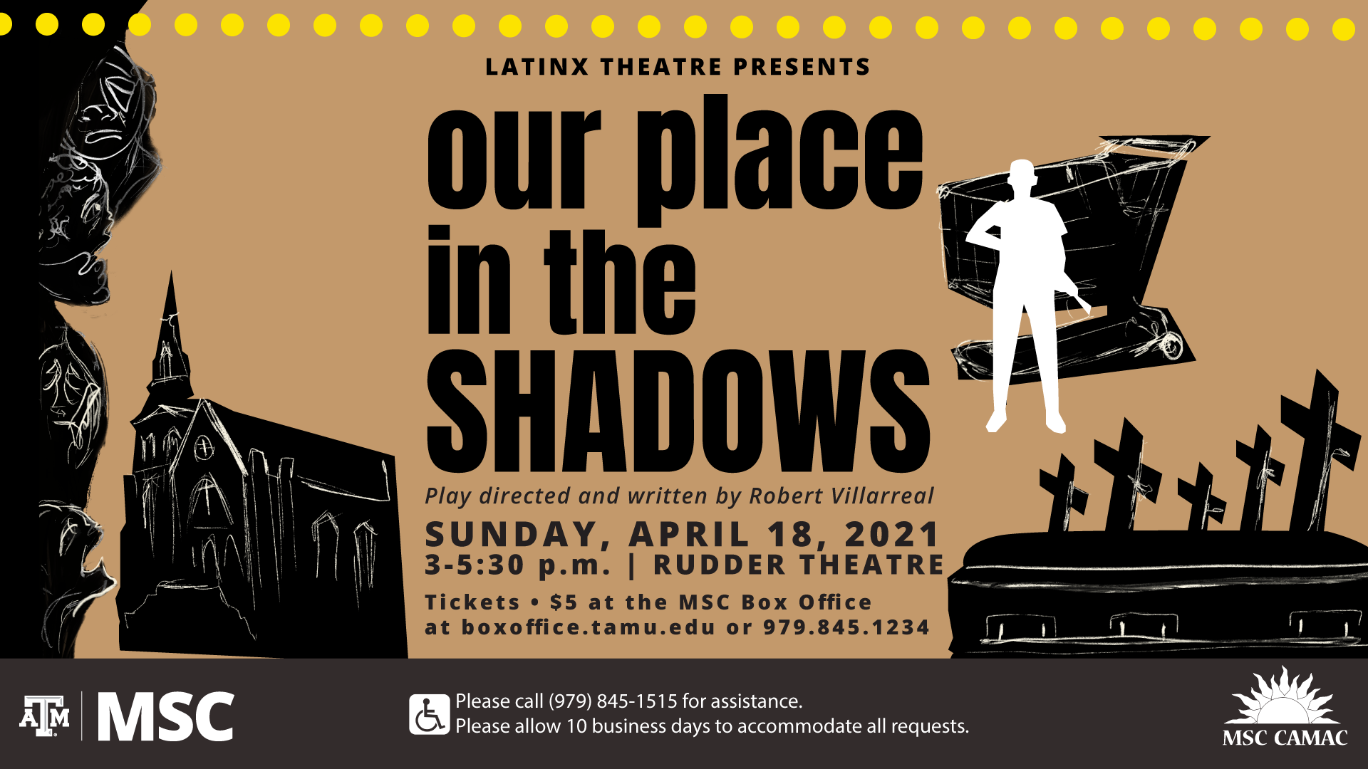 """Latinx Theatre Presents """"Our Place in the Shadows"""" Play directed and written by Robert Villarreal. Sunday, April 18, 2021, 3-5:30 p.m., Rudder Theatre, Tickets are $5 and available at MSC Box Office, Please call 979.845.1515 for assistance. Please allow 10 business days to accommodate all requests."""