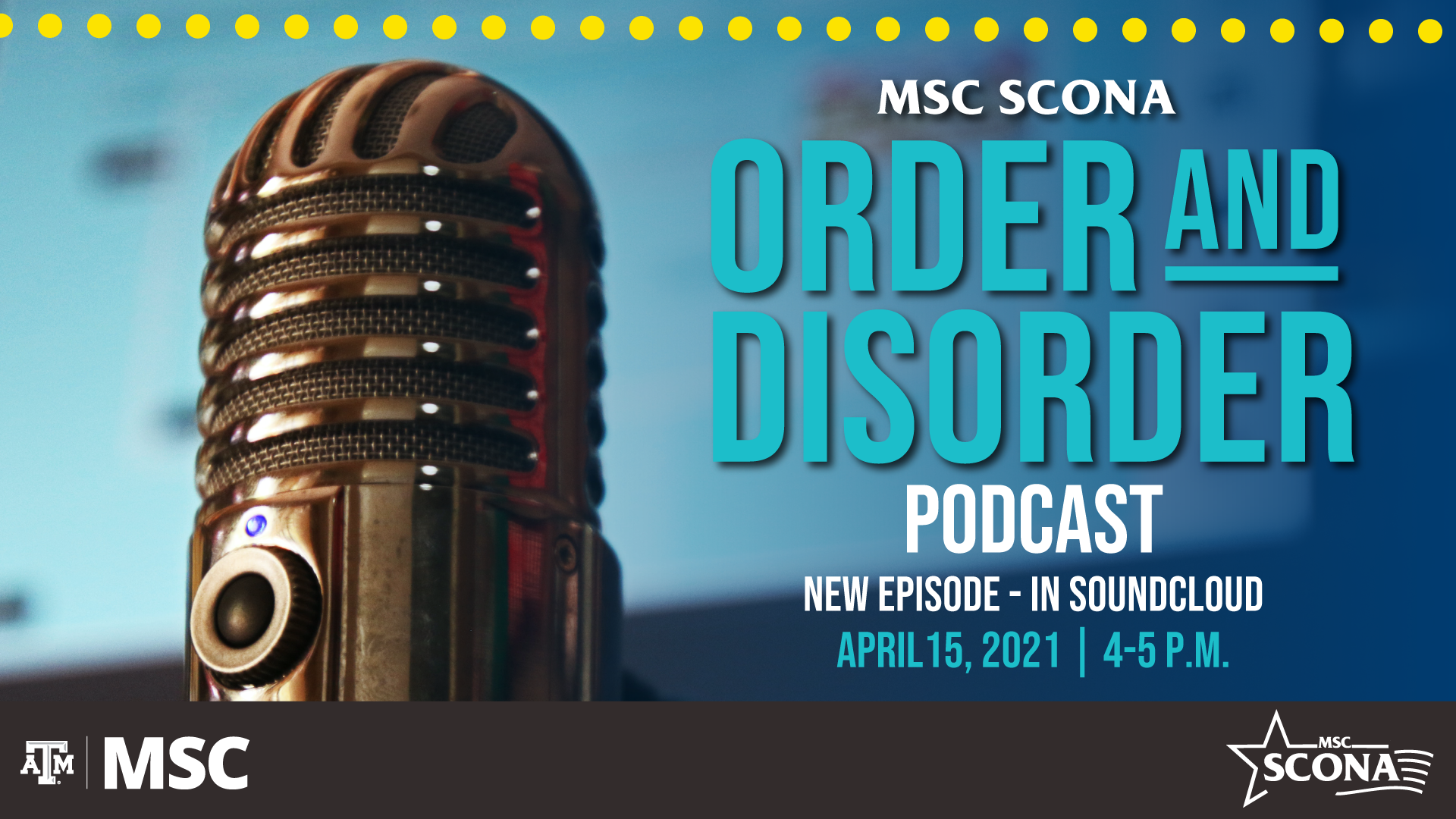 MSC SCONA Order and Disorder Podcast, New Episode-in Soundcloud, April 15, 2021 from 4-5 p.m.