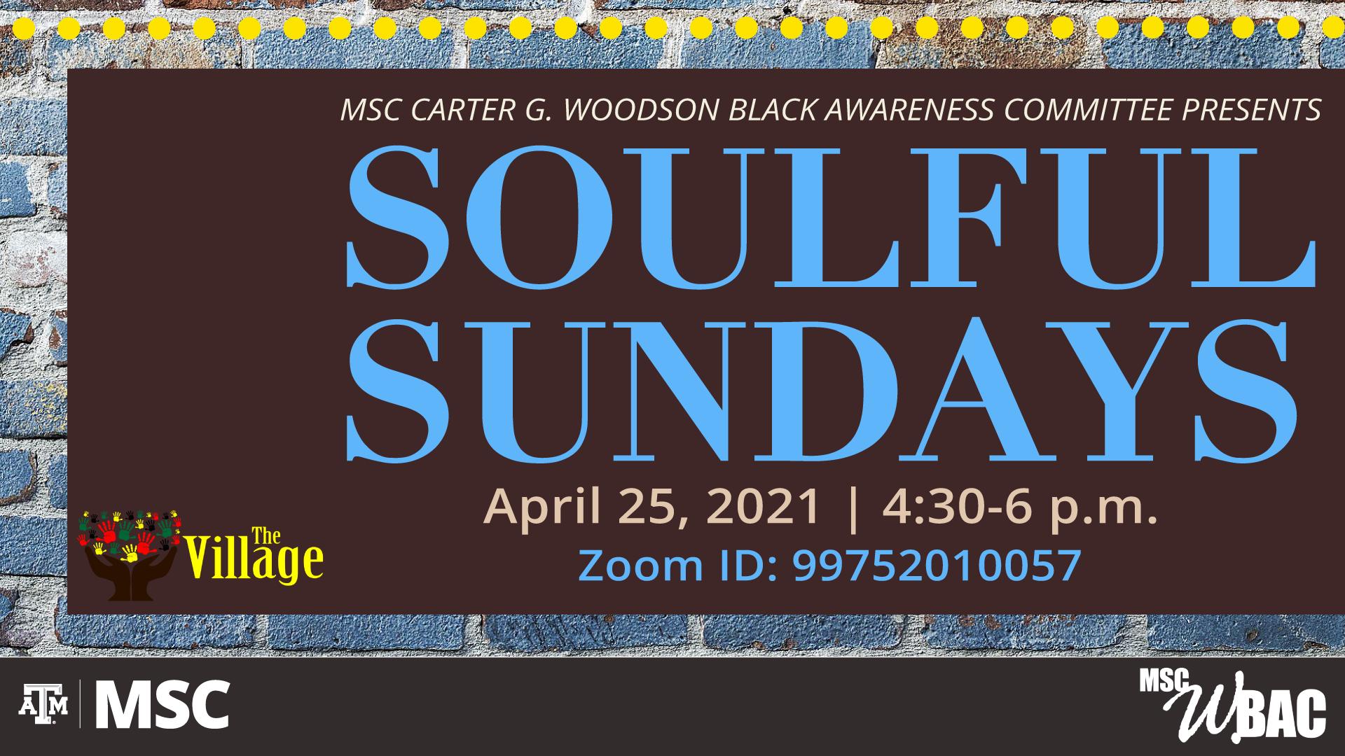 MSC WBAC presents Soulful Sundays, April 25, 2021 at 4:30 to 6 p.m.via Zoom ID: 99752010057