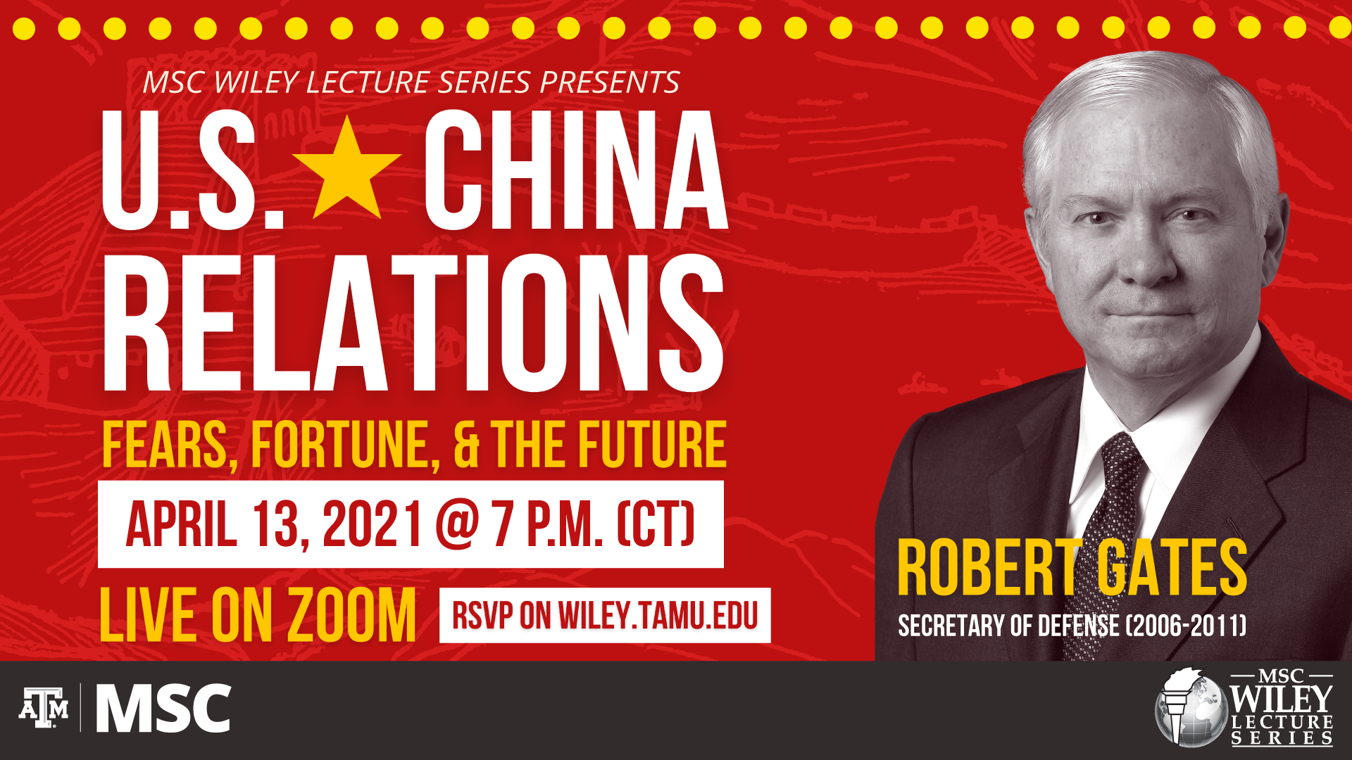 MSC Wiley Lecture Series Presents U.S. China Relations, Fears, Fortune and the Future, April 13, 2021 at 7 p.m. (central time) Live on Zoom, RSVP on wiley.tamu.edu