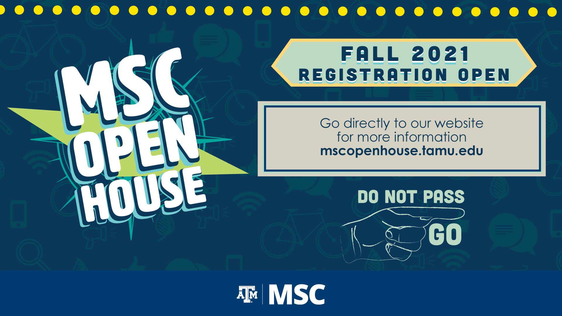 MSC Open House Fall 2021 Registration Open, Go directly to our website for more information; mscopenhouse.tamu.edu