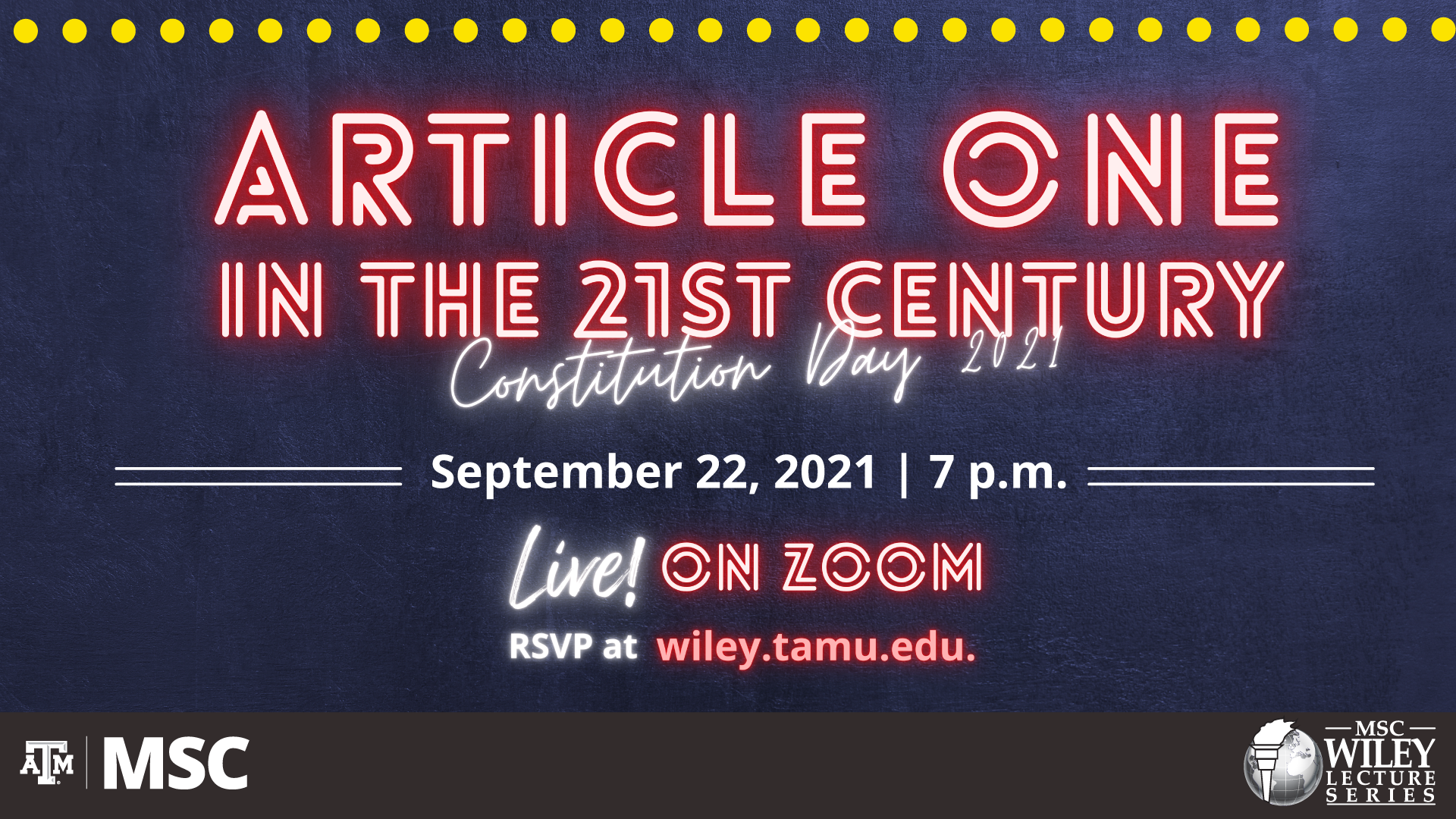 MSC Wiley Presents Article One in the 21st Century, Constitution Day 2021, September 22, 2021 at 7 p.m. Live! on Zoom. RSVP at wiley.tamu.edu